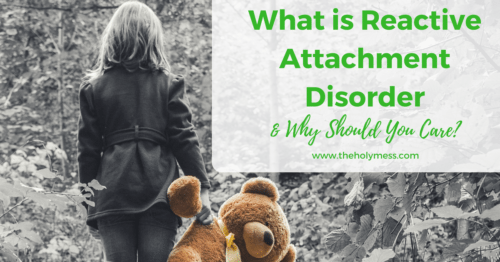 Reactive Attachment Disorder (RAD): What is RAD and Why Should You Care?
