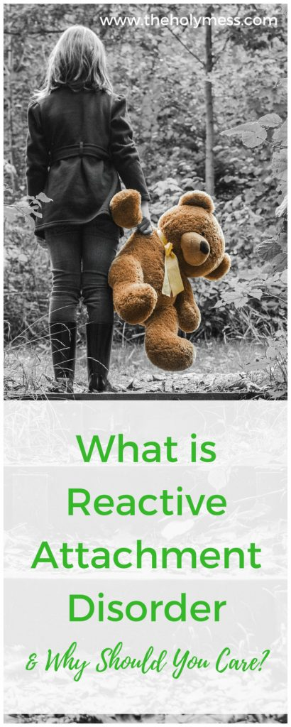 Reactive Attachment Disorder: What is RAD and Why Should You Care?