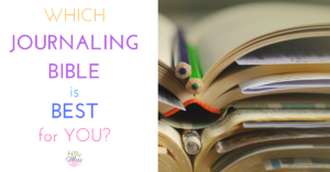 Which Journaling Bible is Best for You?|The Holy Mess