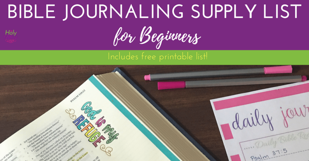 Bible Journaling Supply List for Beginners|The Holy Mess