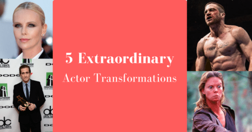 5 Extraordinary Actor Transformations
