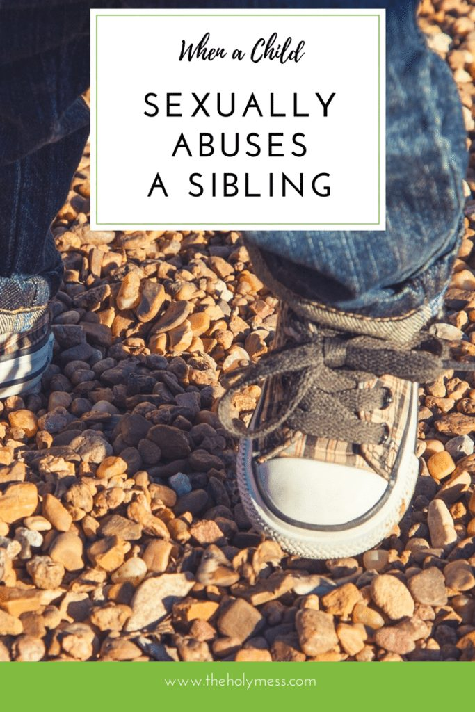 When a Child Sexually Abuses a Sibling|The Holy Mess