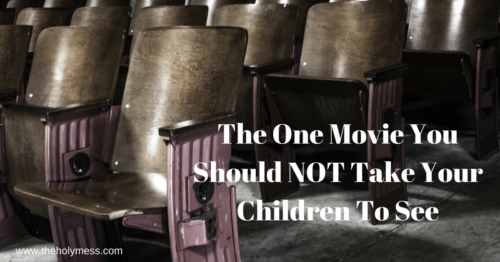 The One Movie You Should NOT Take Your Children To See