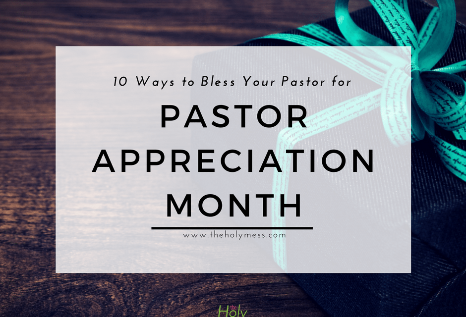 10 Ways to Bless Your Pastor for Pastor Appreciation Month