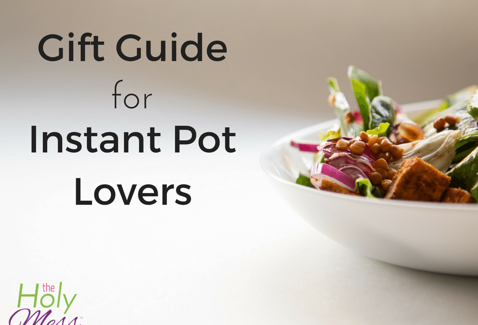Gift Guide for the Instant Pot Lover