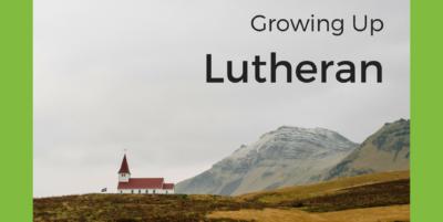 Growing Up Lutheran|#faith #church #Christian