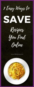 7 Easy Ways to Save Recipes You Find Online