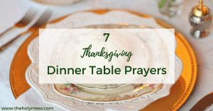 7 Thanksgiving Dinner Table Prayers