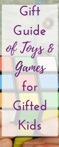Gift Guide of Toys and Games for Gifted Kids #gifts #Christmas #gifted #shoppingguide