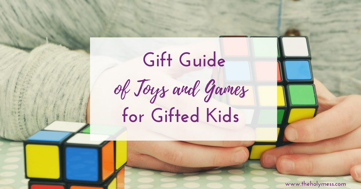 Gift Guide of Toys and Games for Gifted Kids