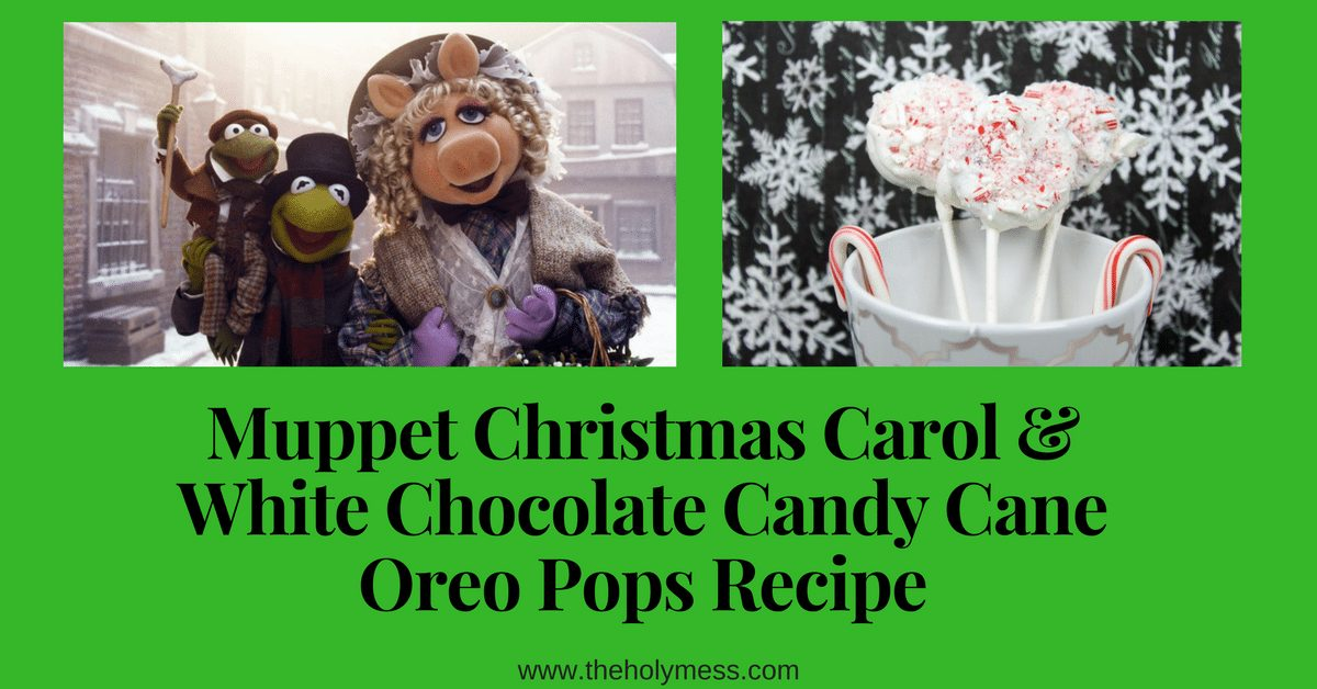 Muppet Christmas Carol and White Chocolate Candy Cane Oreo Pops
