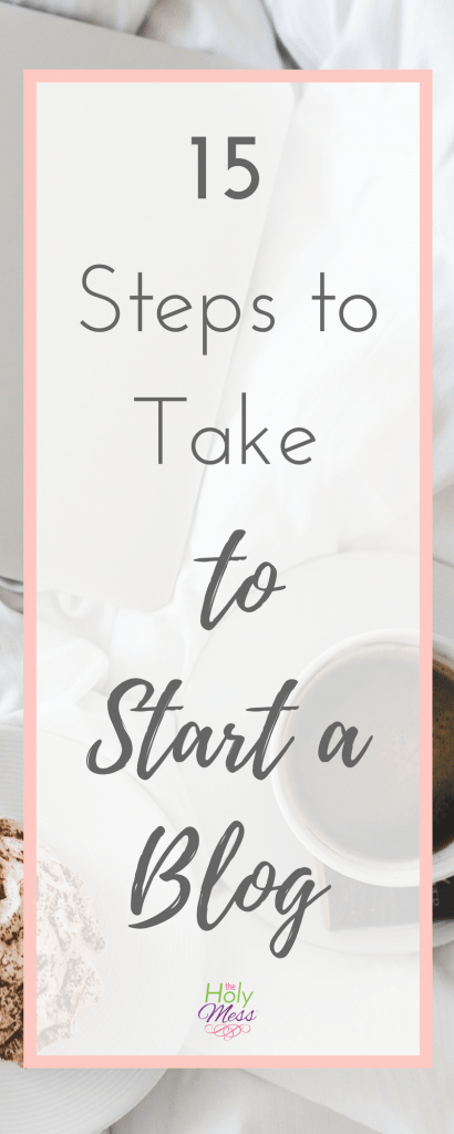 15 Steps to Take to Start a Blog