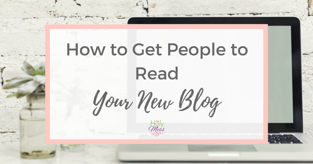 How to Get People to Read Your New Blog