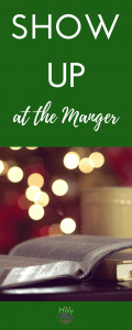Show Up at the Manger - A Christmas Devotion