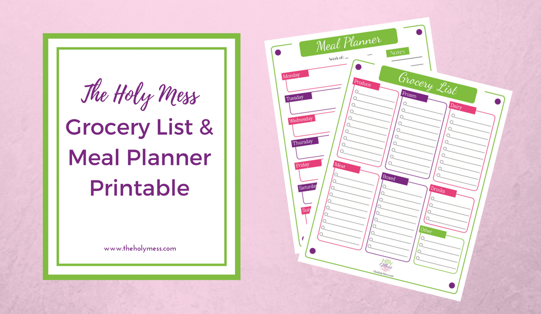 The Holy Mess Grocery List and Meal Planner Printable