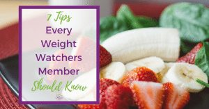 7 Tips Every Weight Watchers Member Should Know