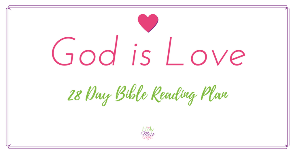God is Love 28 Day Bible Reading Plan