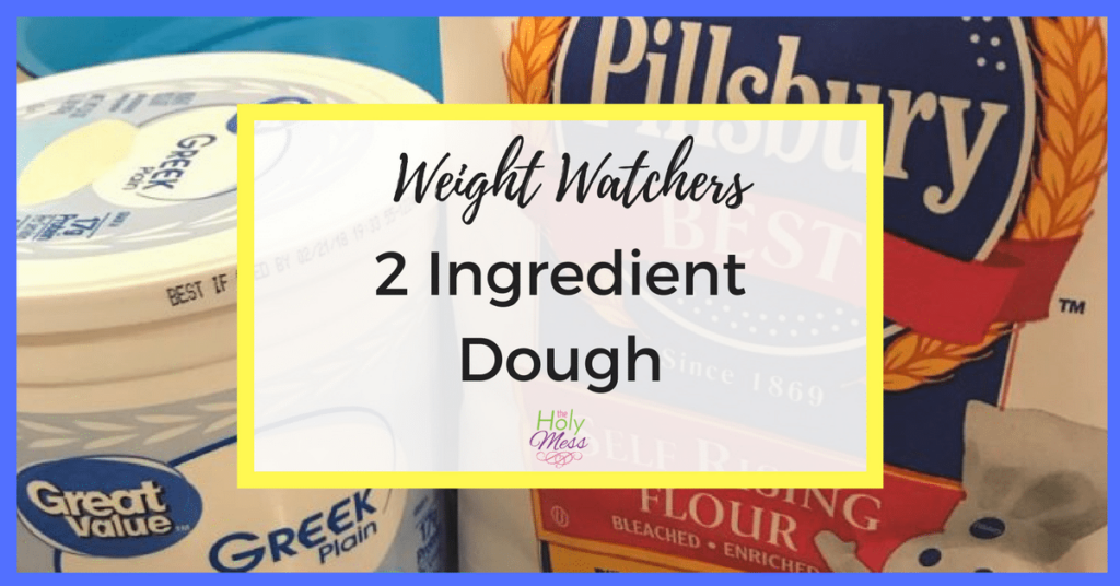 Weight Watchers 2 Ingredient Dough Recipe
