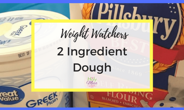 Weight Watchers 2 Ingredient Dough and 15+ Recipes to Make