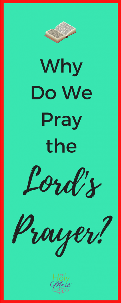 Why Do We Pray the Lord's Prayer? #faith #prayer #Christian