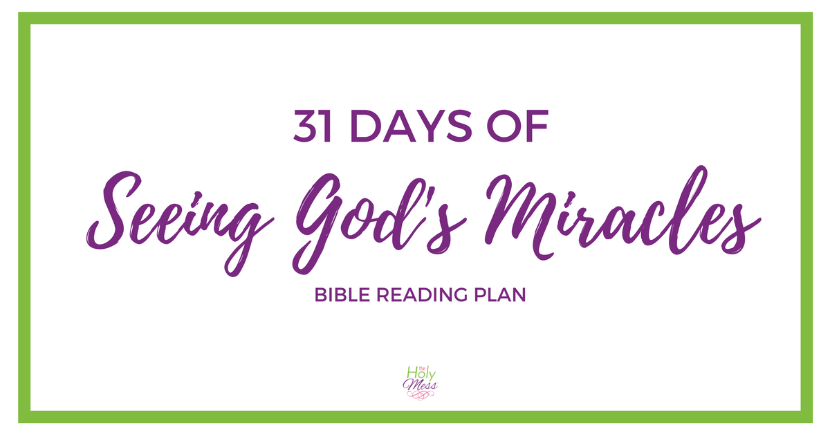 31 Days of Seeing God's Miracles Bible Reading Plan