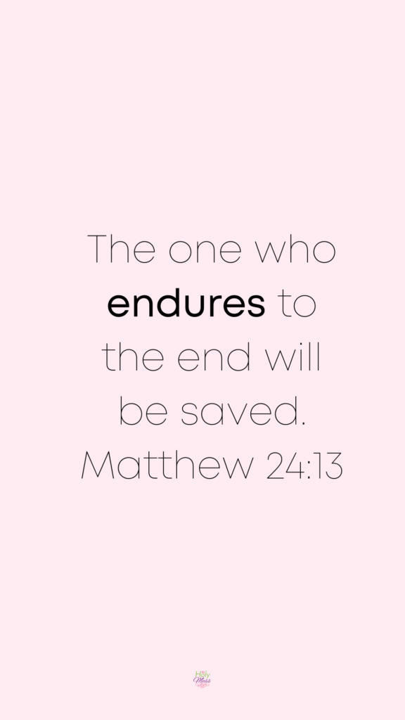 scripture about enduring to the end