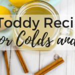 Hot Toddy Recipe for Cough, Colds and Flu in a jar