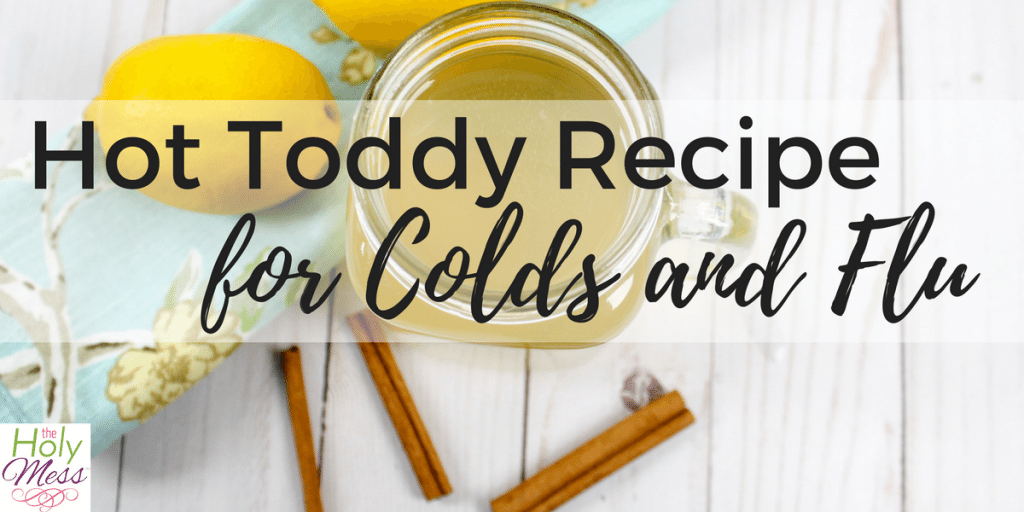Hot Toddy Recipe for Cough and Colds