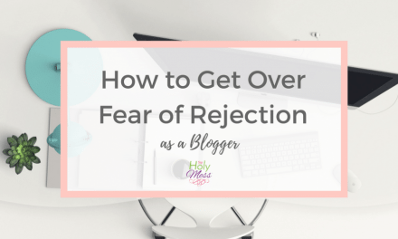 How to Get Over Fear of Rejection As a Blogger