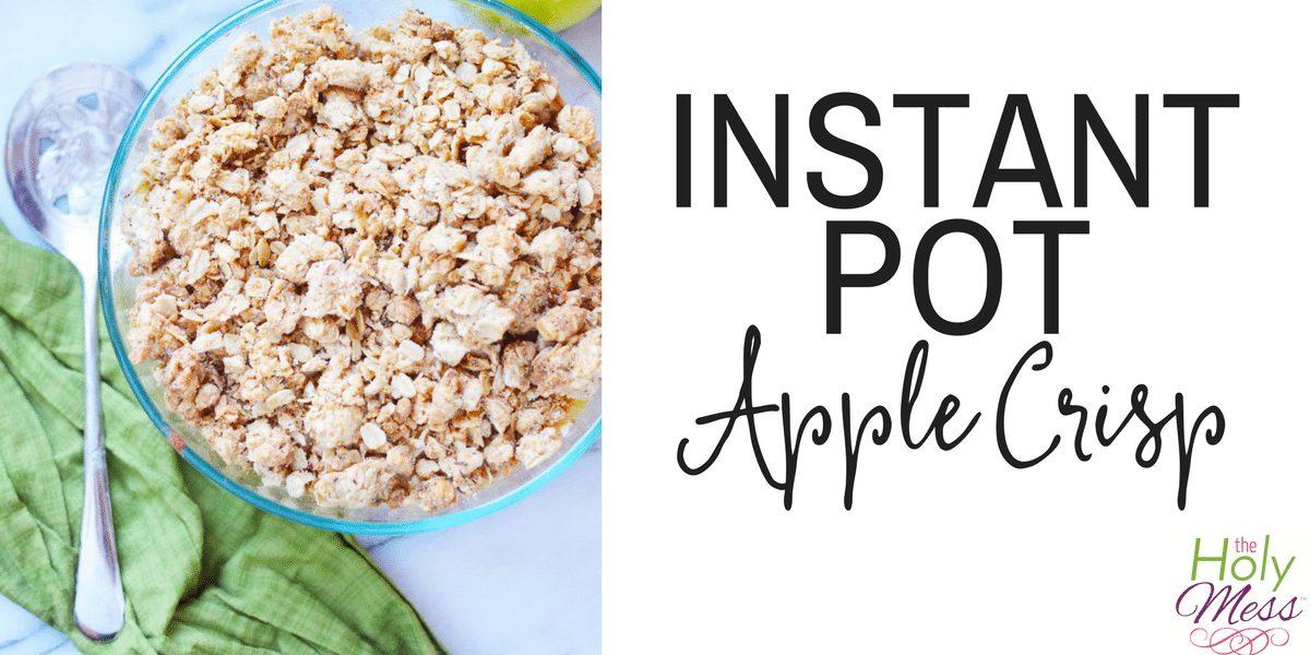 The Best Instant Pot Apple Crisp Recipe