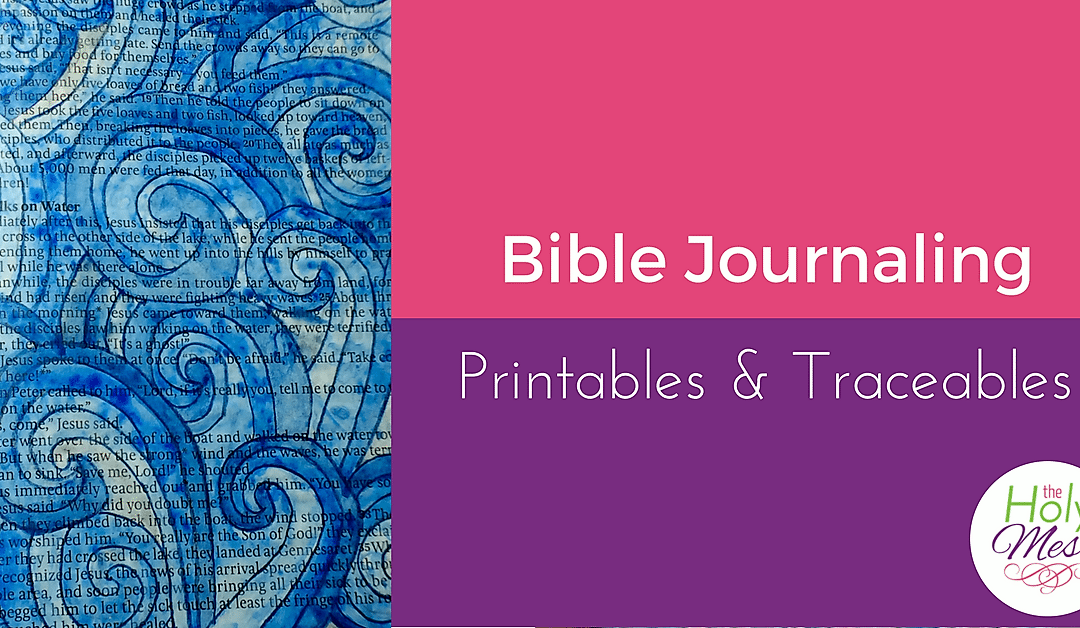 Bible Journaling: Printables and Traceables