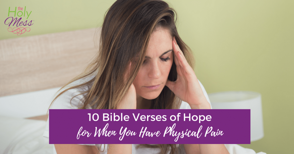 10 Bible Verses of Hope for When You Have Physical Pain