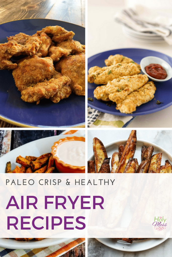 Paleo Crisp and Healthy Air Fryer Recipes