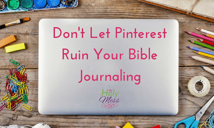 Don't Let Pinterest Ruin Your Bible Journaling
