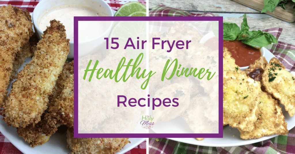 15 Air Fryer Healthy Dinner Recipes