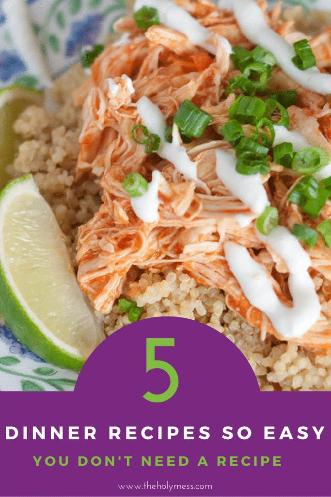 5 Dinner Recipes So Easy You Don't Need a Recipe #dinner #recipe #easy #fast
