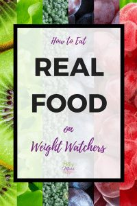 How to Eat Real Food on Weight Watchers #weightwatchers #diet #weightloss