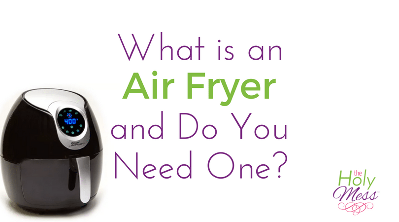 What is an Air Fryer and Do you Need One? Which Air Fryer