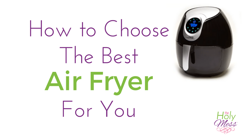 How to Choose the Best Air Fryer for You, Best Air Fryer
