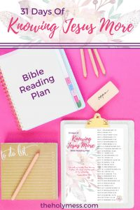 31 Days of Knowing Jesus More Bible Reading Plan #bible #reading #plan #free #daily #faith