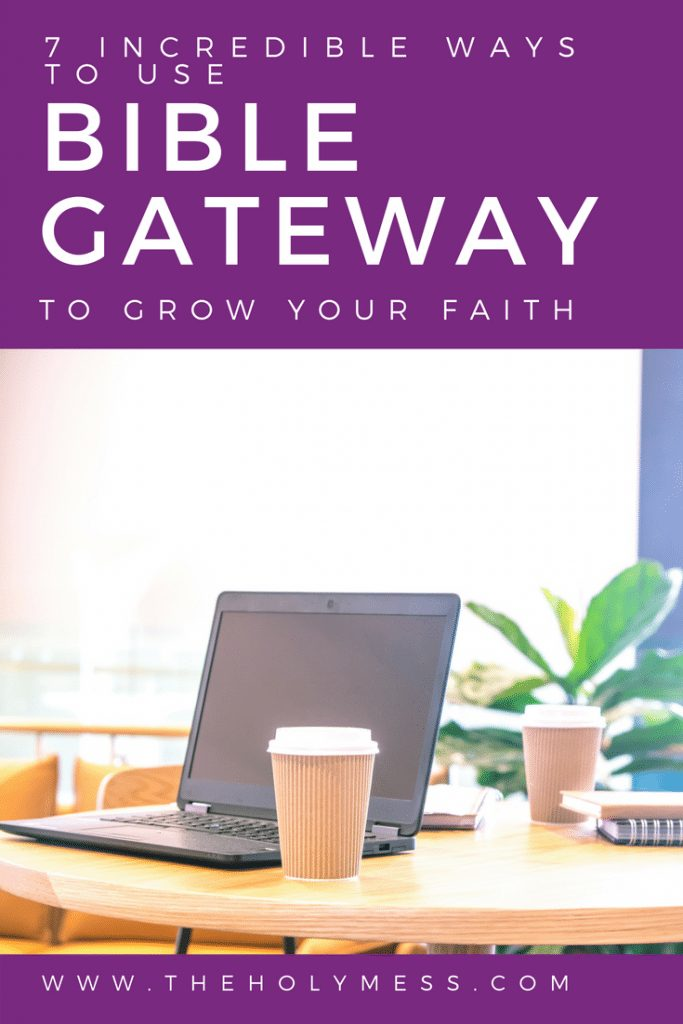 7 Incredible Ways to Use Bible Gateway to Grow Your Faith
