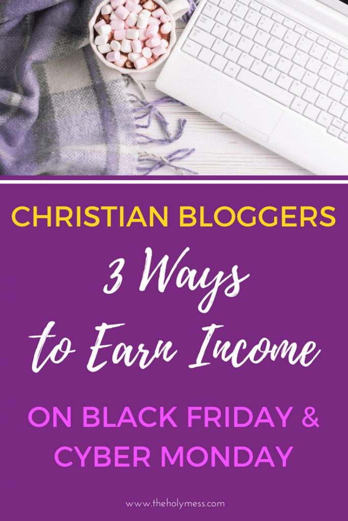3 Ways to Earn Income From your Blog on Black Friday and Cyber Monday