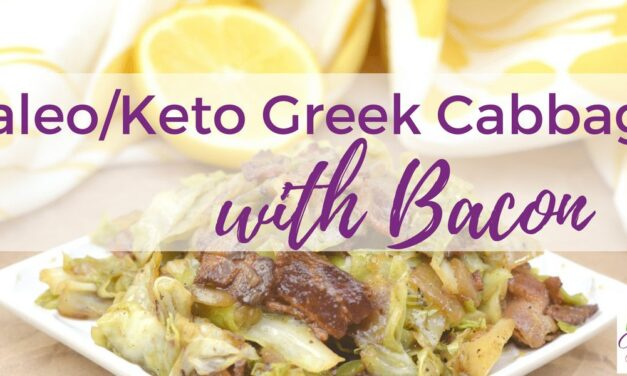 Paleo/Keto Greek Cabbage with Bacon