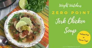 Weight Watchers Zero Point Jerk Chicken Soup recipe