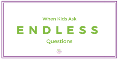 When Kids Ask Endless Questions