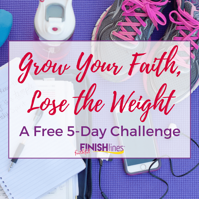 Grow Your Faith, Lose the Weight free 5 day challenge