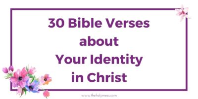 30 Scriptures for Identity in Christ