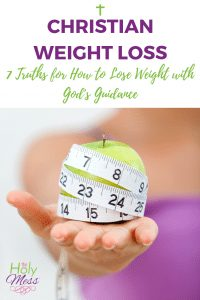 Christian Weight Loss: 7 Truths for How to Lose Weight with God's Guidance #weightloss #fitness #diet #faith