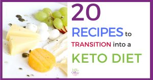 20 Recipes to Transition into a Keto Diet