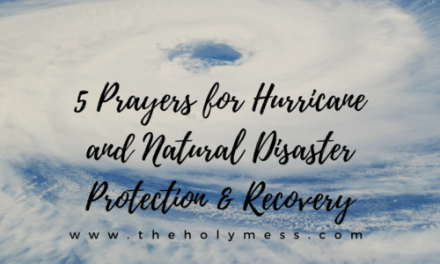 5 Prayers for Hurricane and Natural Disaster Protection and Recovery
